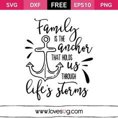 Free SVG cut files - Family is the Anchor