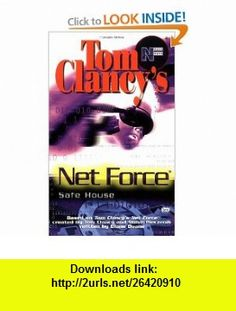 Safe House (Tom Clancys Net Force; Young Adults, No. 10) (9780425174319) Tom Clancy, Steve Pieczenik, Diane Duane , ISBN-10: 042517431X  , ISBN-13: 978-0425174319 ,  , tutorials , pdf , ebook , torrent , downloads , rapidshare , filesonic , hotfile , megaupload , fileserve