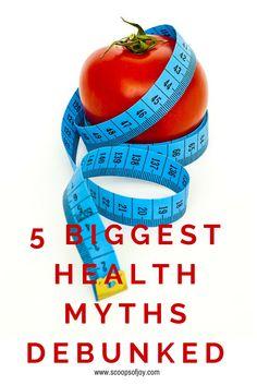 5 Biggest Health Myths Debunked
