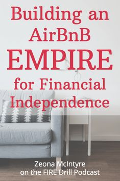 Growing an AirBnB side-hustle empire to FI, with Zeona McIntyre - FIRE Drill Podcast Investment Property, Rental Property, Income Property, Airbnb House, Airbnb Rentals, Vacation Rentals, Real Estate Rentals, Fire Drill, Real Estate Investing