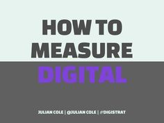julian-cole-how-to-measure-digital-campaigns by Mitya Voskresensky via Slideshare