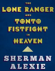 A map of the best book for every state; The Lone Ranger and Tonto Fistfight in Heaven by Sherman Alexie for Washington state