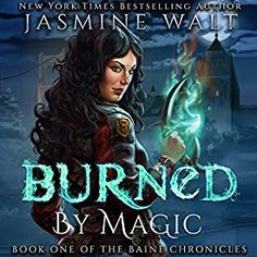 """Another must-listen from my #AudibleApp: """"Burned by Magic: The Baine Chronicles, Book 1"""" by Jasmine Walt, narrated by Laurel Schroeder."""