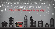 On the first round of Christmas, My 9Round gave to me The BEST workout in my city!