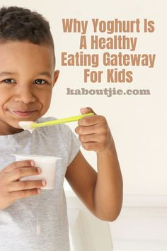 As parents we are always looking for healthy eating routines for our children and yoghurt is a healthy eating gateway for kids parents can take advantage of