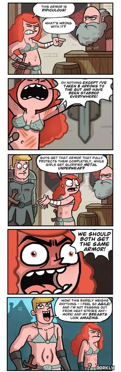 Women armor in games are sexist and not practical. No real woman warrior would adventure with that much of herself exposed.