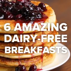 6 Amazing Dairy-Free Breakfasts