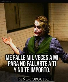 Y ahora te quejas de mi.sufrimiento Joker Frases, Joker Quotes, Good Wife Quotes, True Quotes, Inspirational Phrases, Motivational Phrases, Joker Cosplay, Suicide Squad, False Friends