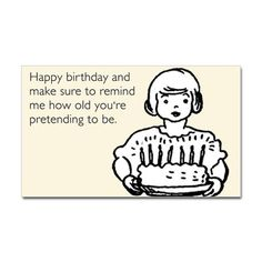 Ideas For Birthday Humor Ecards Hilarious Cards Birthday Quotes For Me, Birthday Love, Birthday Messages, Birthday Greetings, Humor Birthday, Birthday Cards, Birthday Bash, Mom Quotes, Funny Quotes