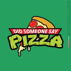 Shop Did Someone Say Pizza? ninja turtles t-shirts designed by TheHookshot as well as other ninja turtles merchandise at TeePublic. Teenage Ninja Turtles, Ninja Turtles Art, Turtle Birthday, Turtle Party, Turtle Images, Hulk Art, Funny Iphone Wallpaper, Food Wallpaper, Day Of The Shirt
