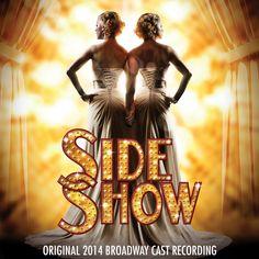 Side Show > 2014 Broadway Cast