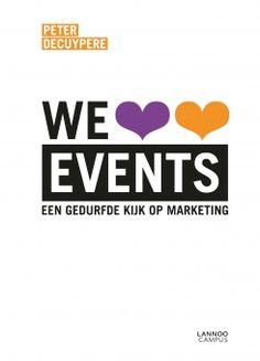 We love events : een kijk op gedurfde marketing - Pieter Decuypere - plaatsnr. 375.9/015 #Evenementen #Marketing #Organisatie