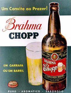 Brahma Chopp - Década de 60 Beer Advertisement, Old Advertisements, Advertising, Coca Cola Vintage, Vintage Ads, Vintage Posters, Pepsi, B Food, Beer Poster