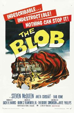 The Blob......1958 starring Steve McQueen