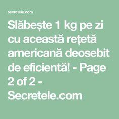 Slăbește 1 kg pe zi cu această rețetă americană deosebit de eficientă! - Page 2 of 2 - Secretele.com Allergy Remedies, Herbal Remedies, Metabolism, Life Is Good, Herbalism, Health Fitness, 1, Sports, Food