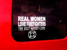 Real Women Love Firefighters Decal by BottomLineSign on Etsy, $8.00
