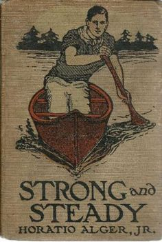 Strong and Steady or Paddle Your Own Canoe Horatio Alger Jr Book   eBay
