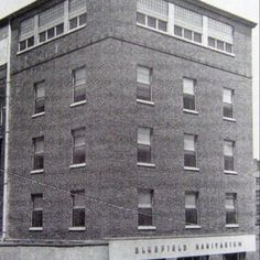 Bluefield Sanitarium -- This is actually the building I was born in!