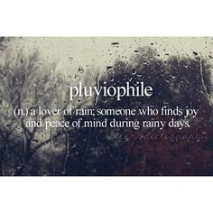 Ive always loved the rainy days! pluviophile: n.) a lover of rain; someone who find joy and peace of mind during rainy days. The Words, Cool Words, Motivacional Quotes, Words Quotes, Sayings, Rain Quotes, Teen Definition, Teen Dictionary, Les Sentiments