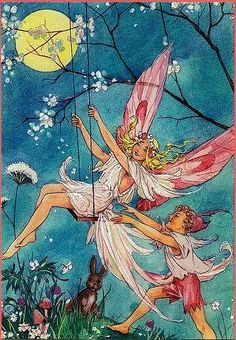 There are fairies at the bottom of our garden! They often have a dance on summer nights; The butterflies and bees make a lovely little breeze, And the rabbits stand about and hold the lights.  Rose Fyleman