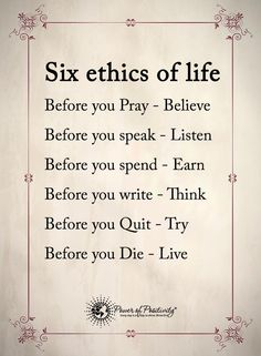 Wisdom Quotes : QUOTATION - Image : As the quote says - Description Six ethics of life. Wise Quotes, Quotable Quotes, Words Quotes, Great Quotes, Quotes To Live By, Motivational Quotes, Inspirational Quotes, Sayings, Vie Motivation
