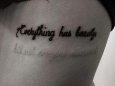"""Everything has beauty, but not everyone can see it"""