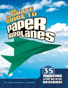 The Ultimate Guide to Paper Airplanes by Christopher Harbo. For ages 8-14. Step-by-step instructions and easy-to-follow photos of every crease, tuck and fold make these paper airplane books like no other. The clever organization starts with straightforward designs for beginning paper pilots as they enter flight school and progresses through the ranks to the advanced creations of a paper airplane captain!