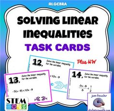 Algebra, Solving Linear Inequalities Task Cards plus HW This activity is designed for Algebra 1 or 2. In this activity, students solve one variable linear inequalities algebraically and graphically on a number line. Included: *16 Task Cards with problems a few with decimals an fractions.