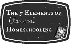 The 5 Elements of Classical Homeschooling - A self-paced online course for homeschool parents.