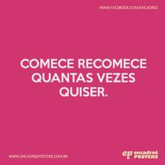Comece recomece quantas vezes quiser.  http://www.encadreeposters.com.br/