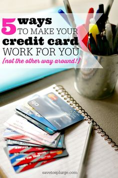 5 ways to make your credit card work for you