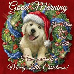 Good Morning, Have Yourself A Merry Little Christmas! christmas good morning good morning quotes good morning sayings good morning image quotes good morning christmas quotes