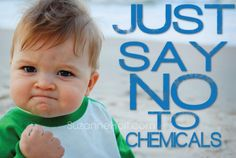 Kids: Just say NO (to chemicals)