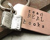 """Read Real Books"" key chain with book charm -- kids could make bookmarks or key chains with these words"