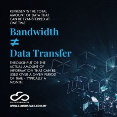 [BANDWIDTH] Represents the total amount of data that can be transferred at one time [DATA TRANSFER] Throughput or the actual amount of information that can be used over a given period of time - typically a month. One Time, All About Time, Cloud Infrastructure, Cyber Attack, Business Emails, Being Used, Period