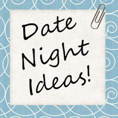 Date Night Ideas <3