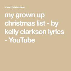 My Grownup Christmas List Lyrics.Pin By Stacy Reynolds On My Grown Up Christmas List Grown