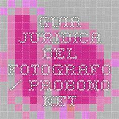 Guia juridica del fotografo / Probono.net