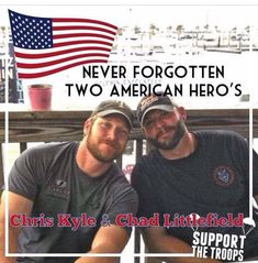 Chris Kyle & Chad Littlefield More Danny Dietz, Marcus Luttrell, Military Quotes, Military Love, Military Honors, I Love America, God Bless America, American Pride, American History