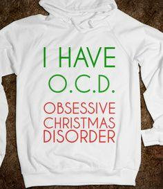 I HAVE OCD OBSESSIVE CHRISTMAS DISORDER