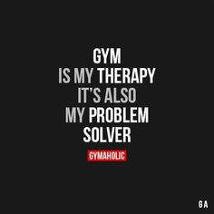 Work motivational quotes : Gym Is My Therapy - Work Quotes Sport Motivation, Fitness Motivation Quotes, Weight Loss Motivation, Exercise Motivation, Exercise Quotes, Workout Quotes, Fitness Sayings, Powerlifting Motivation, Exercise Routines