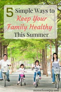 What are you doing to keep your family healthy this summer? These 5 simple tips will keep your kids (and you) healthy this summer!