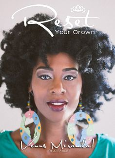 Check out my fav photogs new magazine for the all natural women  http://www.resetyourcrown.com/2013/08/30/excited-announce-first-issue-ready/