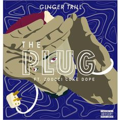 MUSIC: Ginger Trill – The Plug ft. Zoocci Coke Dope