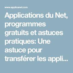Applications du Net, programmes gratuits et astuces pratiques: Une astuce pour transférer les applications de la mémoire du téléphone à SD Card. (Android)