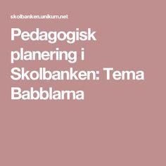 Pedagogisk planering i Skolbanken: Tema Babblarna