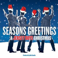 From 2.49 Seasons Greetings: A Jersey Boys Christmas