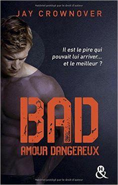 Bad - T2 Amour dangereux: Amazon.fr: Jay Crownover: Livres