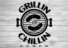 Download Chillin and Grillin svg Fathers day svg Grill svg BBQ gift ...
