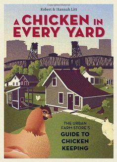 Books for Those Who Make Mini Farming: Self-Sufficiency on ¼ Acre by Brett L. Markham A Chicken in Every Yard: The Urban Farm Store's Guide to Chicken Keeping by Robert Litt and Hannah Litt The Way. Keeping Chickens, Raising Chickens, Backyard Birds, Chickens Backyard, Backyard Farming, Backyard Patio, Urban Chickens, Farm Store, Chicken Runs